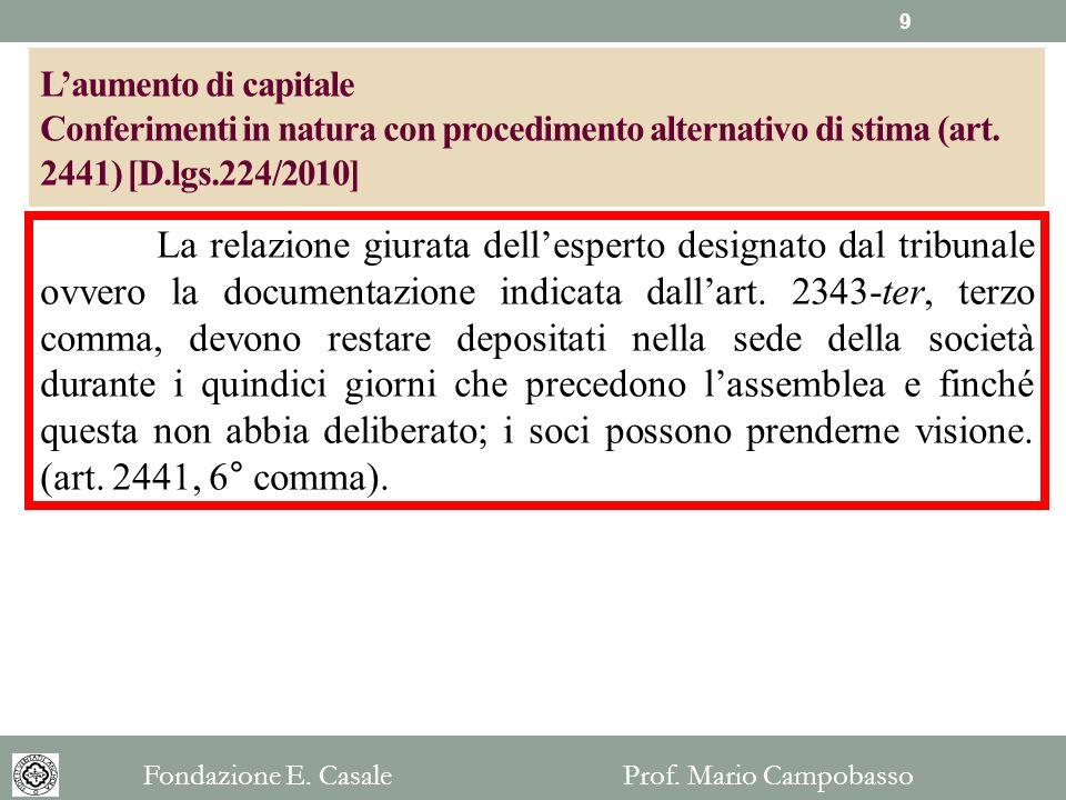 L'aumento di capitale Conferimenti in natura con procedimento alternativo di stima (art. 2441) [D.lgs.224/2010]